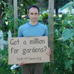 Got a Million for Food Gardens?